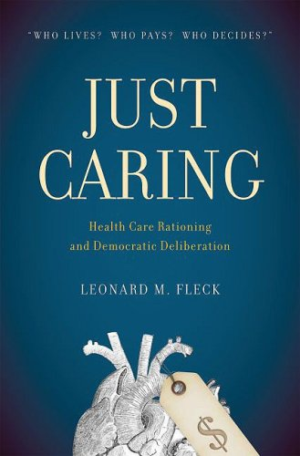 Just Caring Health Care Rationing and Democratic Deliberation  2009 9780195128048 Front Cover