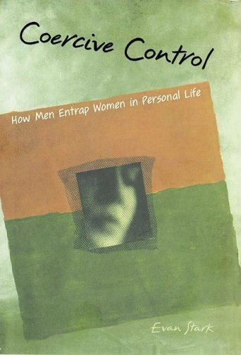 Coercive Control How Men Entrap Women in Personal Life  2009 edition cover