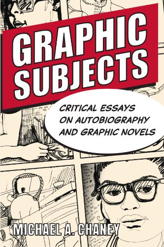 Graphic Subjects Critical Essays on Autobiography and Graphic Novels  2011 edition cover
