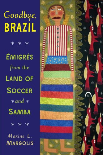 Goodbye, Brazil �migr�s from the Land of Soccer and Samba  2013 9780299293048 Front Cover