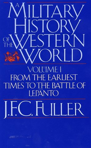 Military History of the Western World From the Earliest Times to the Battle of Lepanto Reprint  9780306803048 Front Cover