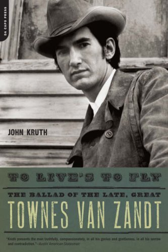 To Live's to Fly The Ballad of the Late, Great Townes Van Zandt  2008 edition cover