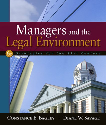 Managers and the Legal Environment Strategies for the 21st Century 6th 2009 9780324582048 Front Cover