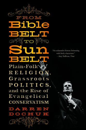 From Bible Belt to Sunbelt Plain-Folk Religion, Grassroots Politics, and the Rise of Evangelical Conservatism N/A 9780393339048 Front Cover