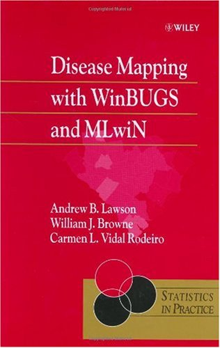 Disease Mapping with WinBUGS and MLwiN   2004 9780470856048 Front Cover