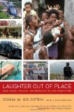 Laughter Out of Place Race, Class, Violence, and Sexuality in a Rio Shantytown 2nd 2013 edition cover