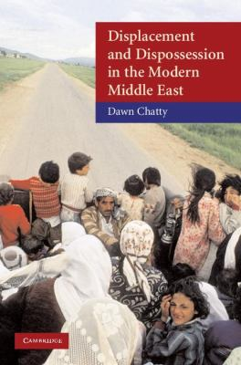 Displacement and Dispossession in the Modern Middle East   2010 edition cover