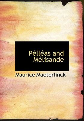 Pelleas and Melisande   2008 9780554246048 Front Cover