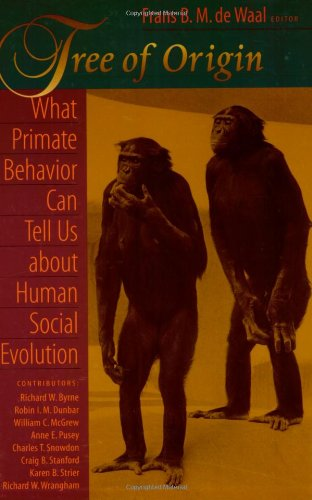 Tree of Origin What Primate Behavior Can Tell Us about Human Social Evolution  2001 (Reprint) edition cover