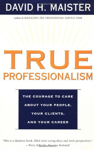 True Professionalism The Courage to Care about Your People, Your Clients, and Your Career  2000 edition cover