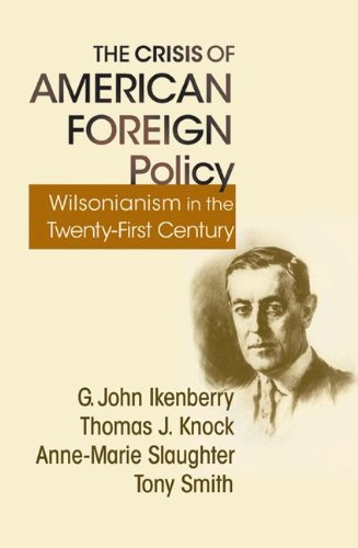 Crisis of American Foreign Policy Wilsonianism in the Twenty-First Century  2008 edition cover