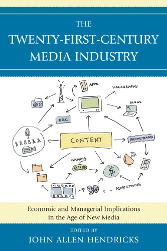 Twenty-First-Century Media Industry Economic and Managerial Implications in the Age of New Media  2011 edition cover