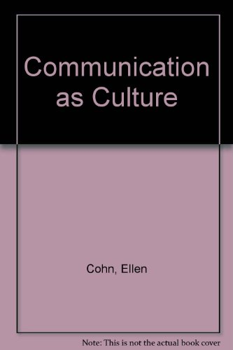 Communication as Culture An Introduction to the Communication Process Revised  edition cover