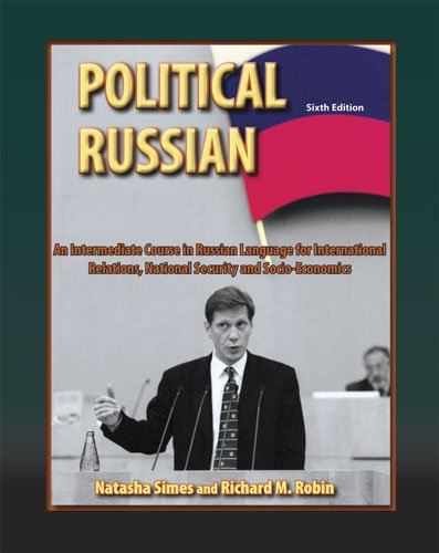 Political Russian An Intermediate Course in Russian Language for International Relations National Security and Socio-Economics 6th (Revised) 9780757564048 Front Cover