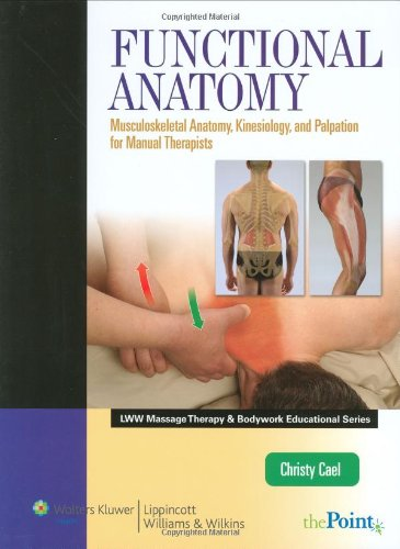 Functional Anatomy Musculoskeletal Anatomy, Kinesiology, and Palpation for Manual Therapists  2010 edition cover