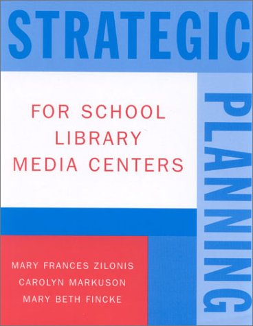 Strategic Planning for School Library Media Centers   2002 edition cover