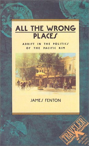 All the Wrong Places Adrift in the Politics of the Pacific Rim N/A 9780871132048 Front Cover