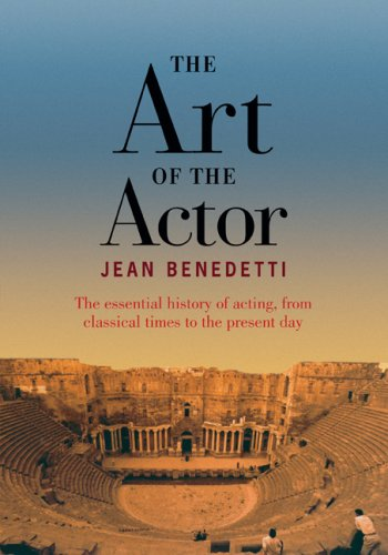 Art of the Actor The Essential History of Acting, from Classical Times to the Present Day  2007 edition cover