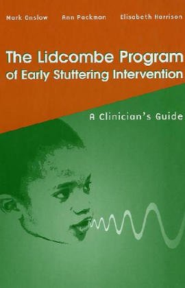 Lidcombe Program of Early Stuttering Intervention : A Clinician's Guide 1st 9780890799048 Front Cover