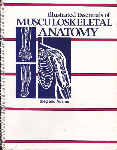 Illustrated Essentials of Musculoskeletal Anatomy 4th 2002 edition cover