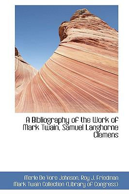 Bibliography of the Work of Mark Twain, Samuel Langhorne Clemens  2009 edition cover