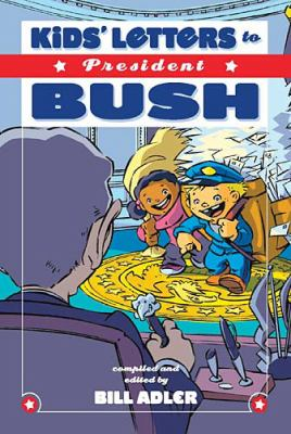 Kids' Letters to President Bush   2005 9781401602048 Front Cover