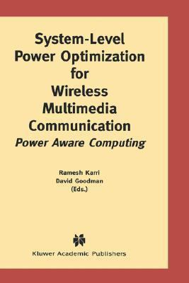 System-Level Power Optimization for Wireless Multimedia Communication Power Aware Computing  2002 9781402072048 Front Cover