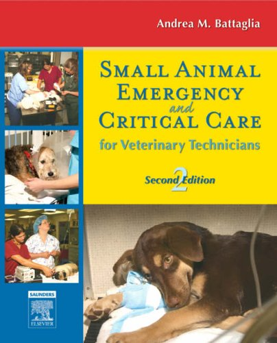 Small Animal Emergency and Critical Care for Veterinary Technicians  2nd 2007 (Revised) 9781416028048 Front Cover