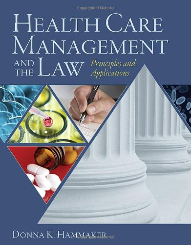 Health Care Management and the Law Principles and Applications  2011 edition cover