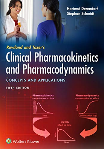 Clinical Pharmacokinetics and Pharmacodynamics Concepts and Applications 5th 2020 (Revised) 9781496385048 Front Cover