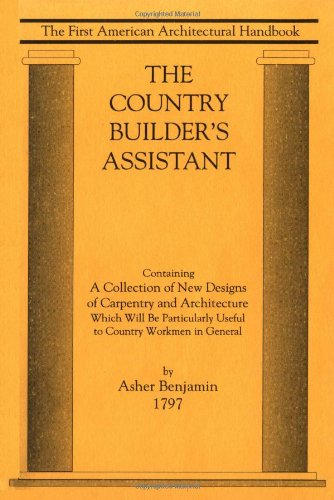 Country Builder's Assistant The First American Architectural Handbook Reprint  9781557091048 Front Cover