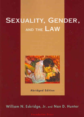 Sexuality, Gender, and the Law  2nd 2006 9781587788048 Front Cover