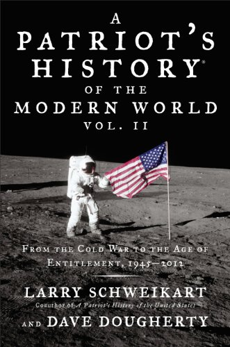 Patriot's History of the Modern World From the Cold War to the Age of Entitlement, 1945-2012 N/A edition cover