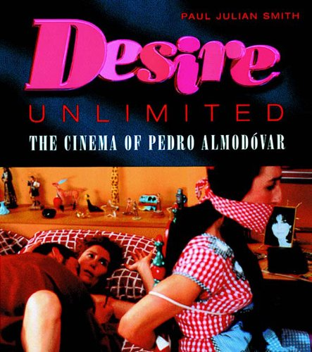 Desire Unlimited The Cinema of Pedro Almodovar 2nd 2000 9781859843048 Front Cover