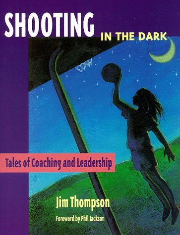 Shooting in the Dark : Tales of Coaching and Leadership 1st edition cover