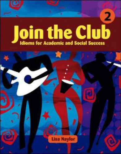 Join the Club Idioms for Academic and Social Success  2002 (Student Manual, Study Guide, etc.) edition cover