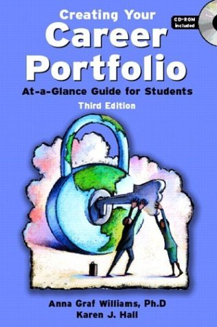 Creating Your Career Portfolio At a Glance Guide for Students 3rd 2005 (Revised) 9780131505049 Front Cover
