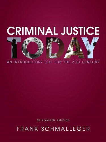 Criminal Justice Today An Introductory Text for the 21st Century 13th 2015 9780133460049 Front Cover