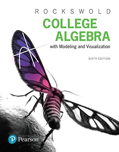 College Algebra With Modeling & Visualization:   2017 9780134418049 Front Cover