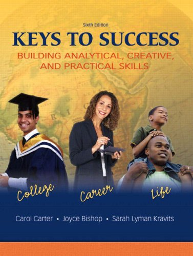 Keys to Success Building Analytical, Creative, and Practical Skills 6th 2009 edition cover