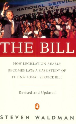 Bill How Legislation Really Becomes Law in a Case Study of the National Service Bill Revised edition cover