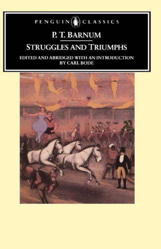 Struggles and Triumphs Or, Forty Years' Recollections of P. T. Barnum  1981 (Abridged) 9780140390049 Front Cover
