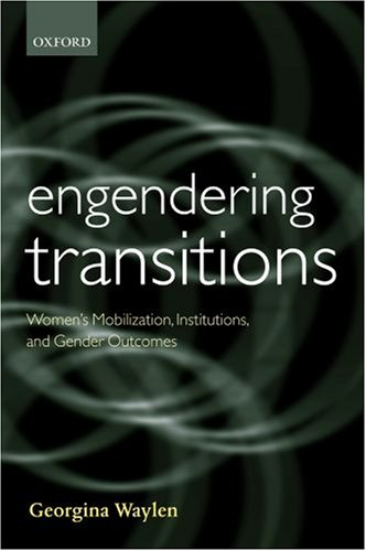Engendering Transitions Women's Mobilization, Institutions and Gender Outcomes  2007 9780199248049 Front Cover