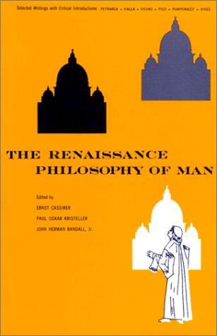 Renaissance Philosophy of Man Petrarca, Valla, Ficino, Pico, Pomponazzi, Vives  1956 edition cover