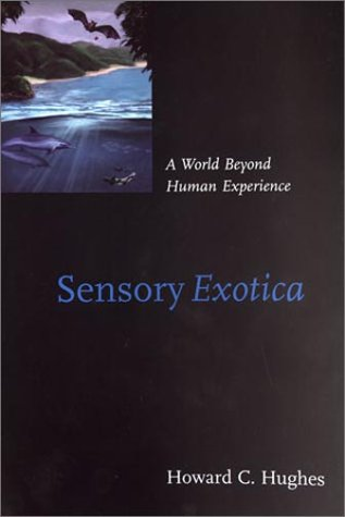 Sensory Exotica A World Beyond Human Experience  2001 edition cover
