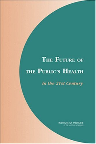 Future of the Public's Health in the 21st Century   2003 edition cover