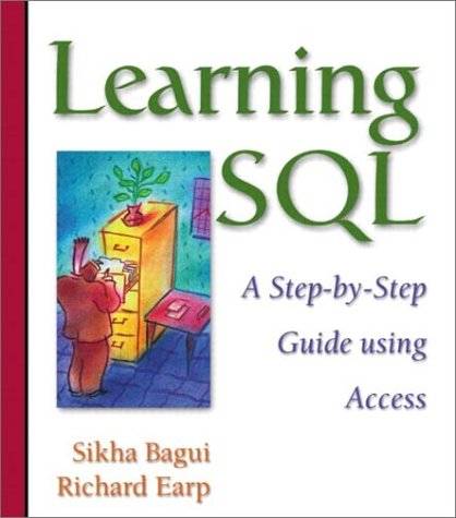 Learning SQL A Step-by-Step Guide Using Access  2003 9780321119049 Front Cover