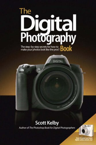 Digital Photography Book The Step-by-Step Secrets for How to Make Your Photos Look Like the Pros  2007 edition cover