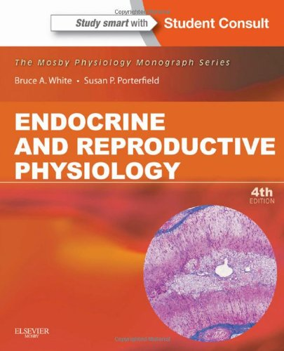 Endocrine and Reproductive Physiology Mosby Physiology Monograph Series (with Student Consult Online Access) 4th 2012 edition cover