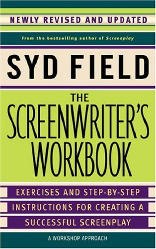 Screenwriter's Workbook Excercises and Step-by-Step Instructions for Creating a Successful Screenplay  2006 (Revised) edition cover